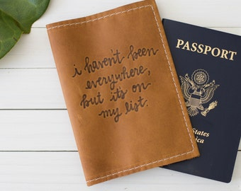 "Script Burned Quote Passport Cover in Brown Leather Travel ""I haven't been everywhere but it's on my list"" quote, Personalized Gift, Travel"
