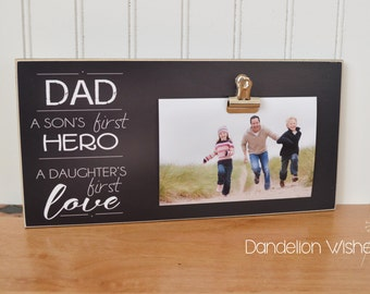 Photo Frame Gift for Dad {A Son's First Hero, A Daughter's First Love} Wooden Picture Frame, Father's Day Gift Idea,  Dad's Birthday, 6x12