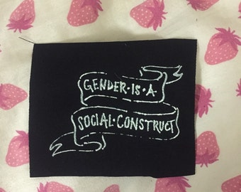 Gender is a Social Construct patch