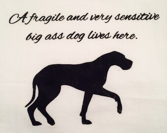 Fragile and Sensitive Big Dog Flour Sack Tea Towel