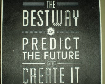 """Quote """"The best way to predict the future is to create it"""" - Black & White Canvas Print - Canvas size 20.3 x 25.4cm - Hand Made"""