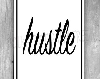 INSTANT DOWNLOAD Hustle Encouraging Inspirational Motivational Black and White Word Art Wall Art 8 X 10 Printable PDF