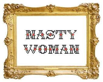 NASTY WOMAN Cross Stitch PATTERN, Political Cross Stitch, Funny Cross Stitch Pattern, Subversive Cross Stitch Pattern