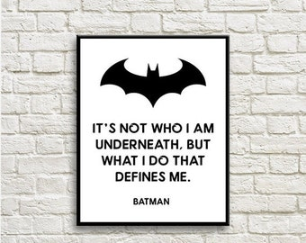 70%OFF It's not who I am underneath, Batman Art, Inspirational Quote, Sign Printable Instant Download BM004
