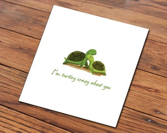 I'm turtley crazy about you card