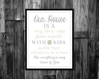 Housewarming gift, Home decor, Our house is a very very very fine house, Can be personalized for your house, crosby, still, nash & young