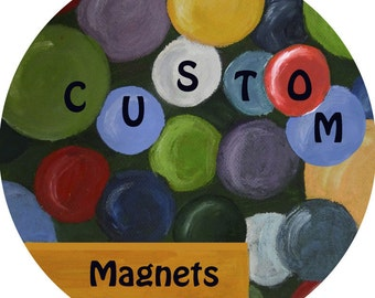 "Custom magnets 1"" or 1.5"""