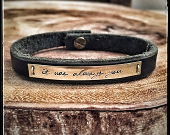 it was always you hand stamped reclaimed leather cuff