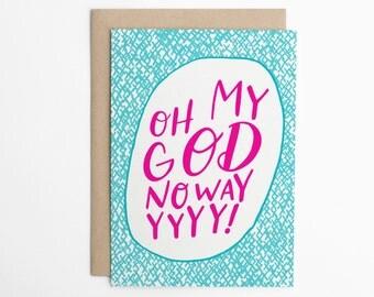 Congratulations Card - Oh My GOD NO WAYYYYY! - Good Luck Card - No Way Card, Congrats, New Job Card, Graduation Card, Achievement Card/C-293