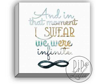 and in that moment i swear we were infinite, typography print on canvas, the perks of being a wallflower, inspirational quote print