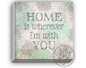 home is wherever I'm with you, family wall art, family quotes, typography quote on canvas, inspirational family print, pastel gray wall art