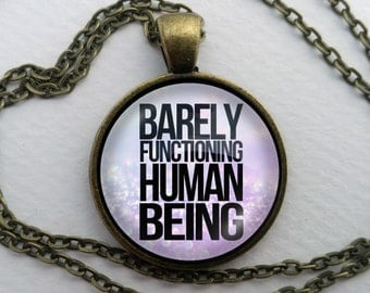 Barely Functioning Necklace, Glass Dome Pendant, Funny Jewelry Gift, Chronic Invisible Mental Illness, Pain, Anxiety, Spoonie, Pastel Goth