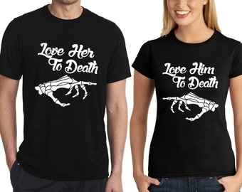 Couple Love Her Him to Death Couple TShirt Best Matching Tshirt Valentines Couple Tee Shirt Love
