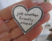 friendly atheist pin, atheism, atheist jewelry, agnostic, brooch, accessory, science, cute gift, hand made, shrink plastic, pinback, badge