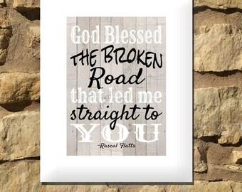 God Blessed the Broken Road That Led Me Straight to You | Rascal Flatts Lyrics | Digital Print | Love Gift | Anniversary | Love | Wedding