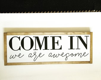 Welcome sign, come in, awesome, entryway