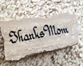 Calligraphic Stone with Thanks Mom Message