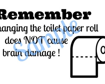 Changing the toilet paper roll wont cause brain damage SVG