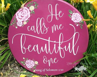 He Calls Me Beautiful One Round Wood Sign Song of Solomon