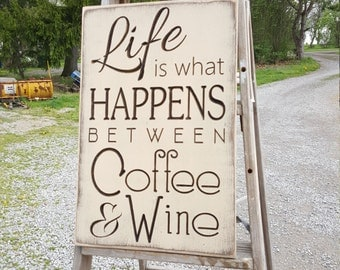 "Custom Carved Wooden Sign - ""Life is What Happens Between Coffee and Wine"""