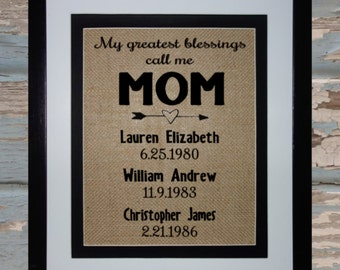 My Greatest Blessings Call Me Mom / Gift for Mom / Mother's Day Gift / Burlap Sign / Burlap Print / Children's Names Birthdates