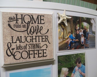 """Wood Magnetic Sign, """"This Home Runs on Love, Laughter and Lots of Strong Coffee"""", Refrigerator Magnetic"""