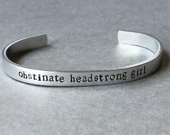 Obstinate Headstrong Girl - Pride and Prejudice Bracelet- Hand Stamped Aluminum Bracelet
