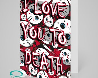 I love you to death - horror slasher halloween themed loved anniversary card