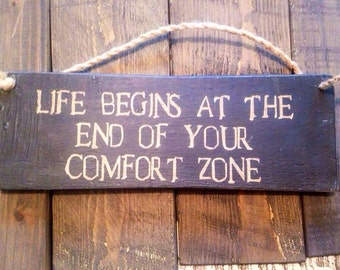 life begins at the end of your comfort zone. rustic sign. gift.