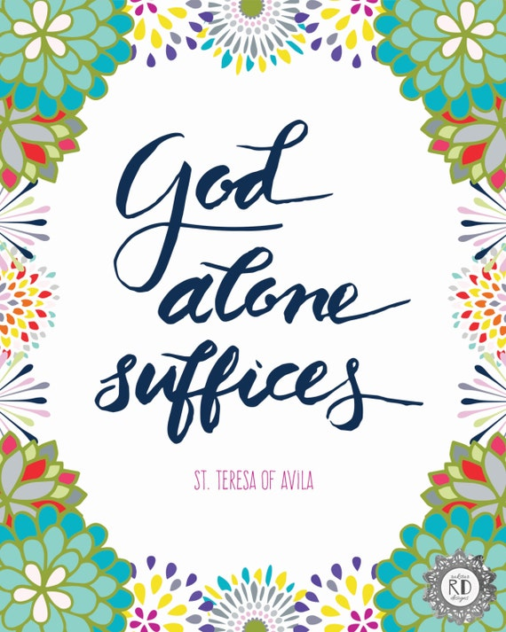 God Alone Suffices 8x10 Inspirational Christian Print Download Floral Handlettering