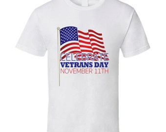 Celebrate Veterans Day November 11th Remember Soldiers T Shirt