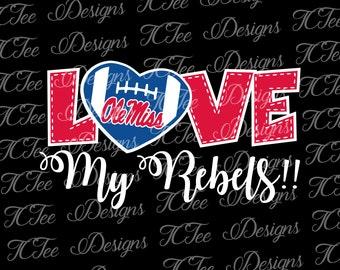 Ole Miss Love My Rebels - College Football SVG File - Vector Design Download - Cut File