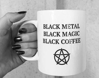 Black Metal, Black Magic, Black Coffee Mug