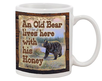 Old Bear Lives Here with His Honey  / 11oz Mug / Funny / Father's Day/ Add a Name