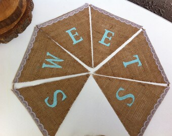 SALE Sweets burlap banner with lace accents. Featuring Robin's egg blue letters.