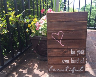Be your own kind of beautiful sign!