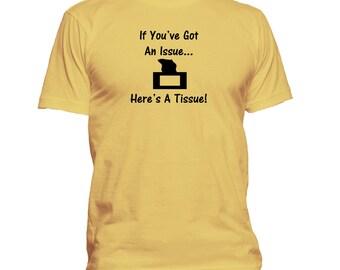 Here's A Tissue! Novelty T-shirt. Premium quality. Ringspun soft.