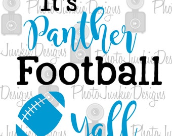 Cuttng  Its Panther Football Yall  SVG PNG  DXF digtal Files