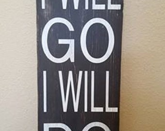I Will Go I Will Do, LDS Wood sign, Missionary Wood Sign, Go and Do