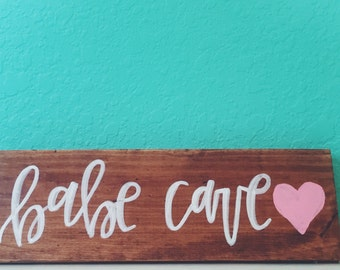 Babe Cave Wooden Rustic Sign