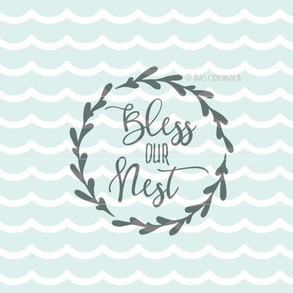Bless Our Nest SVG File. Cricut Explore & More. Cut Or Print