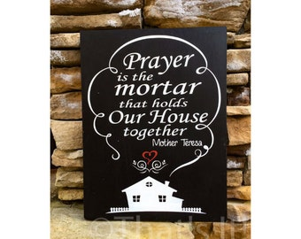 mother teresa, inspirational, prayer is the mortar, mother teresa quote, hand painted, wood sign, inspirational quote, wall decor
