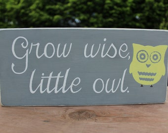 Grow Wise, Little Owl Nursery Sign, Owl Themed Nursery