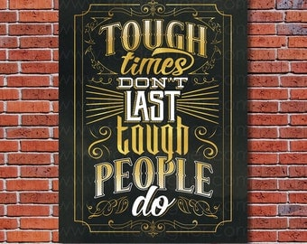 Tough Times Don't Last -  Typography Art Print