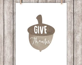 Give Thanks Printable Art Thanksgiving Quote Acorn Art Print Holiday Wall Art 8 x 10 Instant Download Digital File