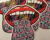 Drop acid not bombs - sticker