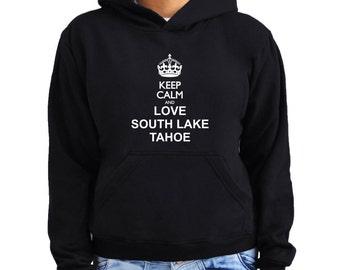 Keep calm and love South Lake Tahoe Women Hoodie