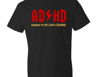 ADHD Shirt - Funny, Mens ADHD t shirt, rock, womens, rock and roll, punk entourage funny humor acdc t shirt gift rock dad grunge #OS294
