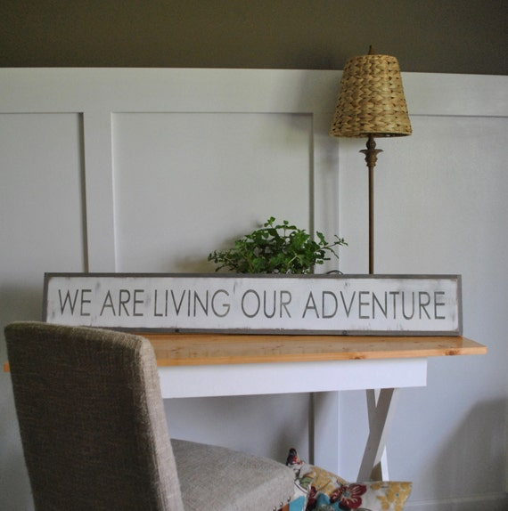 """we are LIVING OUR ADVENTURE  7""""X48"""" sign 