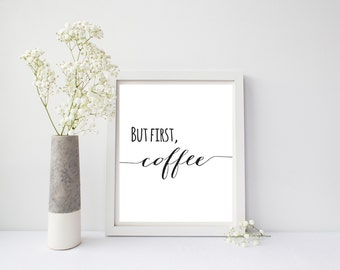 But First Coffee Printable Art, Wall Art, Kitchen Wall Art, Home Decor, Minimalist Art, Inspirational Print, Motivational Art, Black White